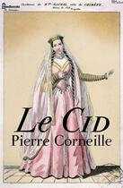 Couverture du livre « Le Cid » de Pierre Corneille aux éditions