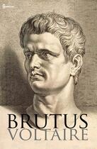 Couverture du livre « Brutus » de Voltaire aux éditions