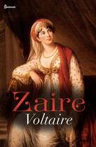 Couverture du livre « Zaïre » de Voltaire aux éditions