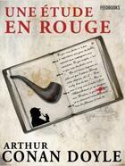 Couverture du livre « Une étude en rouge » de Arthur Conan Doyle aux éditions