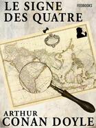 Couverture du livre « Le Signe des quatre » de Arthur Conan Doyle aux éditions