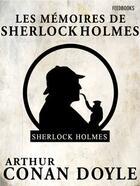 Couverture du livre « Les Mémoires de Sherlock Holmes » de Arthur Conan Doyle aux éditions