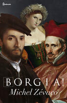 Couverture du livre « Borgia ! » de Michel Zevaco aux éditions