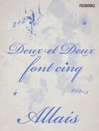 Couverture du livre « Deux et deux font cinq » de Alphonse Allais aux éditions