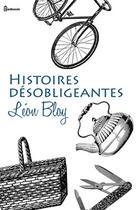 Couverture du livre « Histoires désobligeantes » de Leon Bloy aux éditions