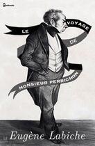 Couverture du livre « Le Voyage de Monsieur Perrichon » de Eugene Labiche aux éditions