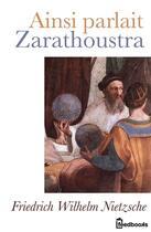 Couverture du livre « Ainsi Parlait Zarathoustra » de Friedrich Wilhelm Nietzsche aux éditions
