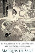 Couverture du livre « La Philosophie dans le boudoir ou Les Instituteurs immoraux » de Marquis De Sade aux éditions