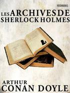 Couverture du livre « Les Archives de Sherlock Holmes » de Arthur Conan Doyle aux éditions