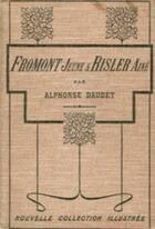 Couverture du livre « Fromont jeune et Risler aîné » de Alphonse Daudet aux éditions