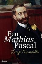 Couverture du livre « Feu Mathias Pascal » de Luigi Pirandello aux éditions
