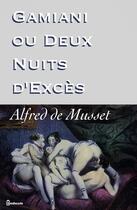 Couverture du livre « Gamiani ou Deux Nuits d'Excès » de Alfred De Musset aux éditions
