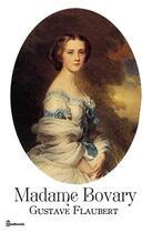 Couverture du livre « Madame Bovary » de Gustave Flaubert aux éditions