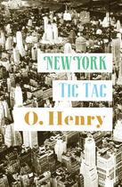 Couverture du livre « New York Tic Tac » de O. Henry aux éditions