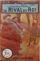 Couverture du livre « Le Rival du Roi » de Michel Zevaco aux éditions