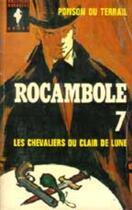 Couverture du livre « Les Chevaliers du Clair de Lune » de Pierre Ponson du Terrail aux éditions