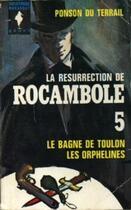 Couverture du livre « La Résurrection de Rocambole - Tome I - Le Bagne de Toulon - Antoinette » de Pierre Ponson du Terrail aux éditions