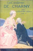Couverture du livre « La Comtesse de Charny - Tome IV (Les Mémoires d'un médecin) » de Alexandre Dumas aux éditions