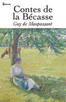 Couverture du livre « Contes de la Bécasse » de Guy de Maupassant aux éditions