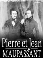 Couverture du livre « Pierre et Jean » de Guy de Maupassant aux éditions