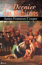Couverture du livre « Le Dernier des Mohicans » de James Fenimore Cooper aux éditions