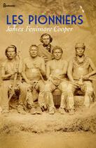 Couverture du livre « Les Pionniers » de James Fenimore Cooper aux éditions