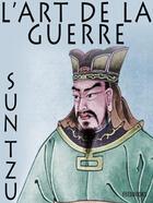 Couverture du livre « L'art de la Guerre (Les Treize Articles) » de Sun Tzu aux éditions
