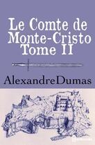 Couverture du livre « Le Comte de Monte-Cristo - Tome II » de Alexandre Dumas aux éditions