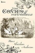 Couverture du livre « Contes merveilleux - Tome I » de Hans Christian Andersen aux éditions
