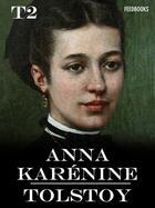 Couverture du livre « Anna Karénine - Tome II » de Lev Nikolayevich Tolstoy aux éditions