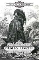 Couverture du livre « Fables - Livre II » de Jean De La Fontaine aux éditions