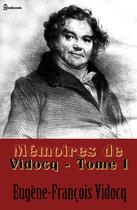 Couverture du livre « Mémoires de Vidocq - Tome I » de Eugene-Francois Vidocq aux éditions