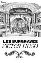 Couverture du livre « Les Burgraves » de Victor Hugo aux éditions