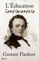 Couverture du livre « L'Éducation Sentimentale » de Gustave Flaubert aux éditions