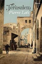 Couverture du livre « Jérusalem » de Pierre Loti aux éditions