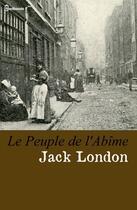 Couverture du livre « Le Peuple de l'Abîme » de Jack London aux éditions