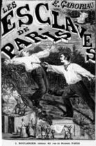 Couverture du livre « Les Esclaves de Paris - Tome I » de Emile Gaboriau aux éditions