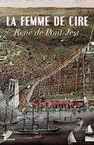 Couverture du livre « La Femme de cire » de René de Pont-Jest aux éditions