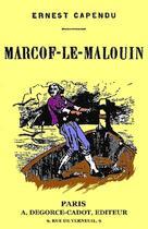 Couverture du livre « Marcof-Le-Malouin » de Ernest Capendu aux éditions