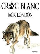 Couverture du livre « Croc-Blanc » de Jack London aux éditions
