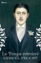 Couverture du livre « Le Temps retrouvé » de Marcel Proust aux éditions