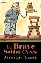 Couverture du livre « Le Brave Soldat Chveik » de Jaroslav Hasek aux éditions