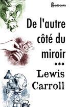 Couverture du livre « De l'autre côté du miroir » de Lewis Carroll aux éditions