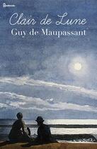 Couverture du livre « Clair de Lune » de Guy de Maupassant aux éditions