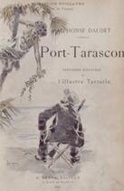 Couverture du livre « Port-Tarascon - Dernières aventures de l'illustre Tartarin » de Alphonse Daudet aux éditions
