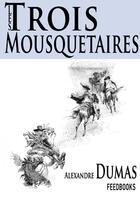 Couverture du livre « Les Trois mousquetaires » de Alexandre Dumas aux éditions