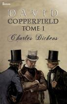 Couverture du livre « David Copperfield - Tome I » de Charles Dickens aux éditions