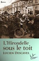 Couverture du livre « L'Hirondelle sous le toit » de Lucien Descaves aux éditions