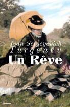 Couverture du livre « Un Rêve » de Ivan Sergeyevich Turgenev aux éditions