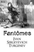 Couverture du livre « Fantômes » de Ivan Sergeyevich Turgenev aux éditions